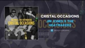 Jim Jones - Cristal Occasions ft The Heatmakerz